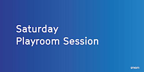 Saturday Playroom Session billets