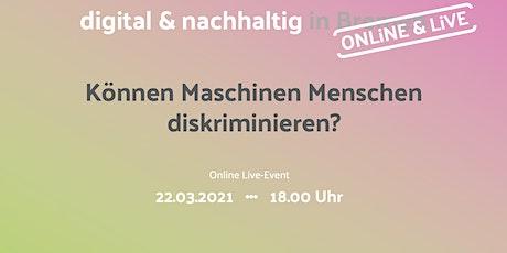 Können Maschinen Menschen diskriminieren? #KI #Gender (Online & Live) Tickets