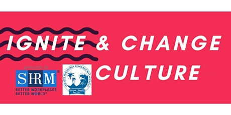Ignite & Change!  Create the 4D Culture that Attracts & Retains tickets