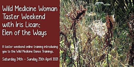 Wild Medicine Woman Taster Weekend with Iris Lican: Elen of the Ways tickets