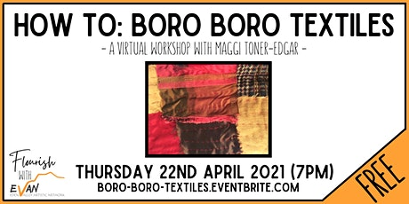 Flourish: Boro Boro Textiles with Maggi Toner-Edgar tickets