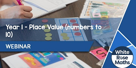 **WEBINAR** Year 1 Place Value (numbers to 10) - 17.05.21 tickets