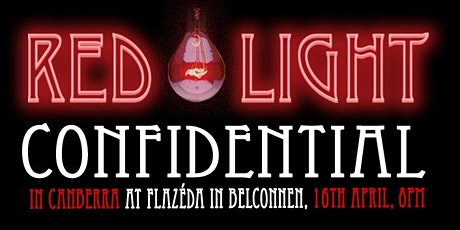 Red Light Confidential - CANBERRA - April 2021 tickets