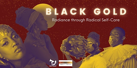 Black Gold: Radiance through Radical Self-Care tickets