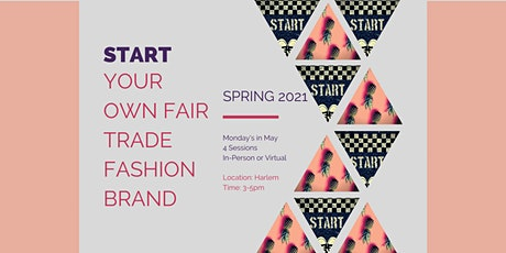 Start Your Own Fair Trade Fashion Brand - Spring 2021 Edition tickets