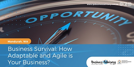 Business Survival: How Adaptable and Agile is Your Business? tickets