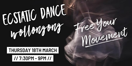 ECSTATIC DANCE Wollongong - POP-UP Event - #OneNightOnly tickets