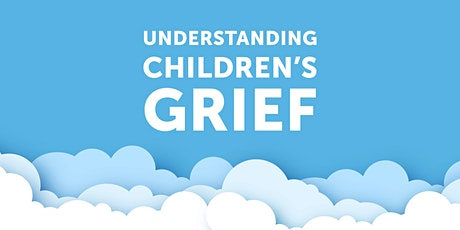 Understanding Children's Grief tickets