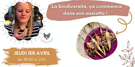 La Biodiversité, ça commence dans son assiette ! billets