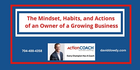 The Mindset, Habits, and Actions of an Owner of a Growing Business tickets