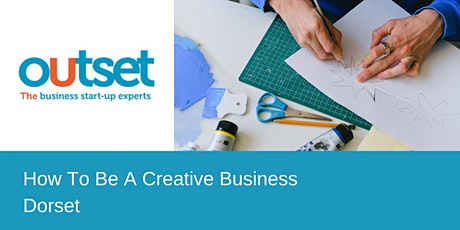 How To Be A Creative Business - Dorset tickets