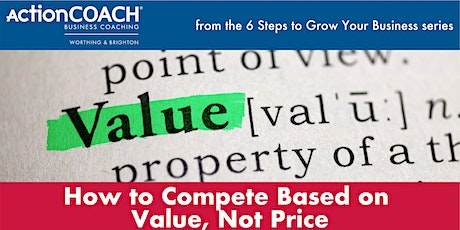 WEBINAR: Compete On Value, Not Price biglietti
