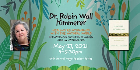 Healing Relationships with the Natural World with Dr. Robin Wall Kimmerer tickets