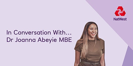 In Conversation With... Dr Joanna Abeyie MBE tickets