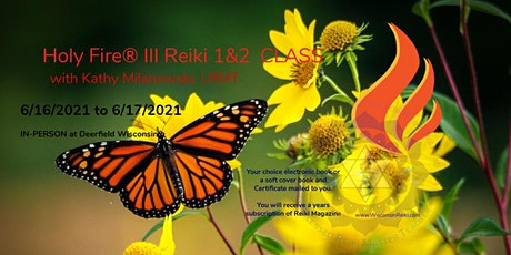 Usui / Holy Fire ®  III - Reiki I & II  Certification / Class with an LRMT tickets