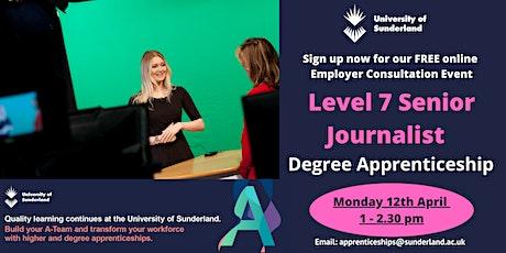 L7 Senior Journalist Degree Apprenticeship - Employer Consultation Event tickets