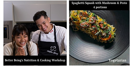 Cooking & Nutrition Class : Spaghetti Squash with Pesto and Mushroom tickets