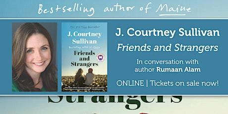 "J. Courtney Sullivan presents ""Friends and Strangers"" w/ Rumaan Alam tickets"