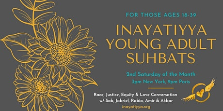 Inayatiyya Young Adult Suhbat on Race, Justice, Equity & Love tickets