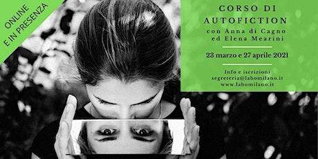Corso di autofiction ONLINE di Anna di Cagno ed Elena Mearini biglietti