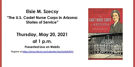 "Elsie Szecsy ""The U.S. Cadet Nurse Corps in Arizona: Stories of Service"" tickets"