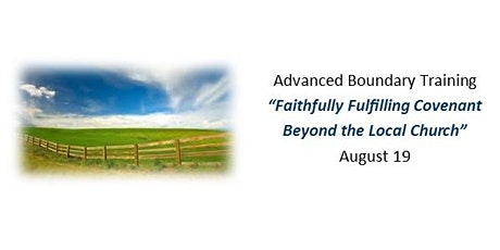 Adv. Boundary - Faithfully Fulfilling Covenant Beyond the Local Church tickets