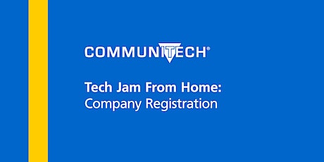 Communitech's Tech Jam From Home: Company Registration Tickets