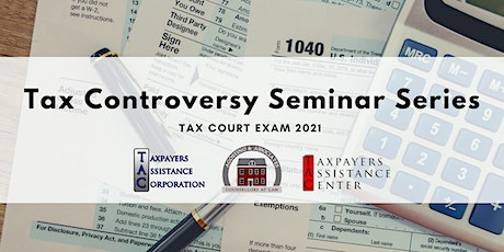 Tax Controversy Seminar: The Trial of a US Tax Court Case Pt. 1 tickets