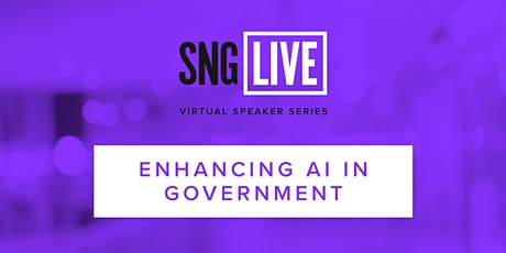 SNG Live Speaker Series: Enhancing AI in Government 2021 biglietti