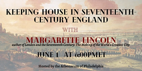 Keeping House in Seventeenth-Century England with Margarette Lincoln tickets