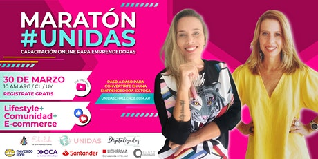 MARATÓN #UNIDAS ♡ Capacitación para emprendedoras entradas
