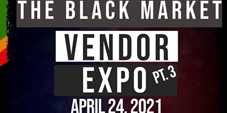BLACK MARKET VENDORS EXPO 3 tickets