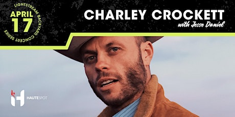 Charley Crockett w/ Jesse Daniel - Lightstream Backyard Concert Series tickets