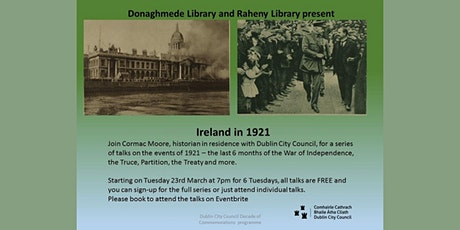 Ireland in 1921 - A Series of Six  Online History Talks tickets