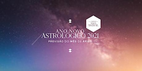Ano Novo Astrológico 2021 | Previsão do Mês de Áries bilhetes
