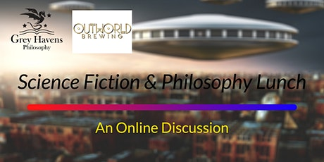 Science Fiction & Philosophy Lunch - An Online Discussion tickets