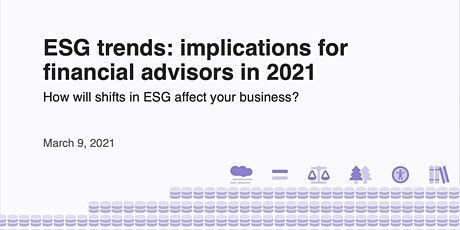 ESG trends: implications for financial advisors in 2021 tickets