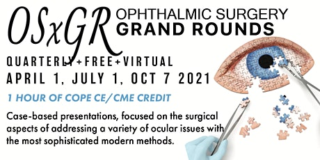 Ophthalmic Surgery Grand Rounds (OSxGR) tickets