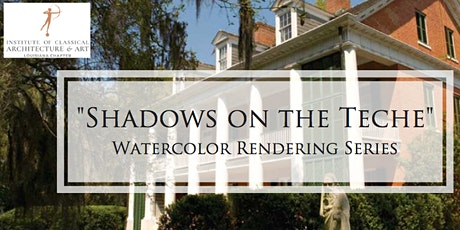 """""""Shadows on the Teche""""  Watercolor Rendering - All 5 Series tickets"""