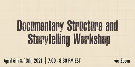 Documentary Structure and Storytelling Workshop entradas