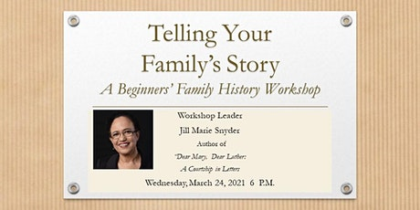 Telling Your Family's Story: A Beginner's Workshop tickets