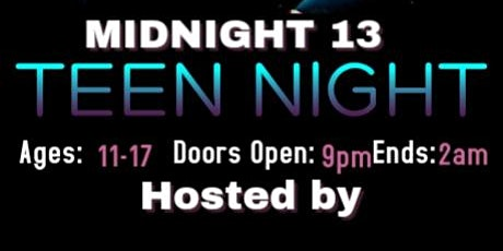 Midnight 13 Teen Club tickets