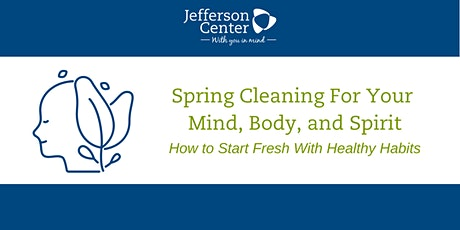 Spring Cleaning For Your Mind, Body, and Spirit tickets