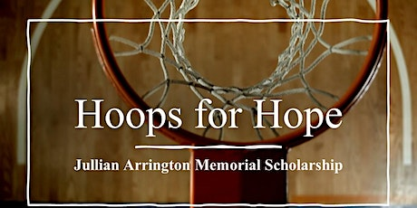 Hoops for Hope Jullian Arrington Memorial Scholarship Free-Throw Tournament tickets