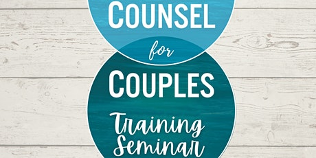 Counsel for Couples: A Training Seminar for Marriage Counseling tickets