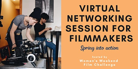Virtual networking for filmmakers: Spring into action tickets