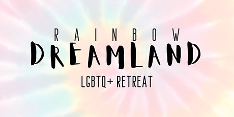Rainbow Dreamland - LGBTQ+ Virtual Retreat tickets