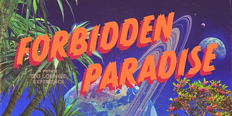Forbidden Paradise ~ A Private Tiki Lounge Experience tickets