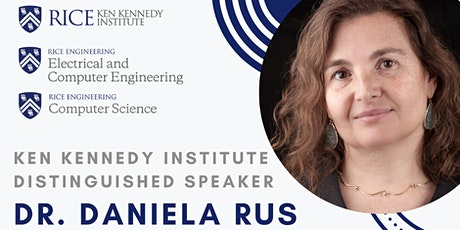 Ken Kennedy Institute Distinguished Lecture: Dr. Daniela Rus from MIT tickets