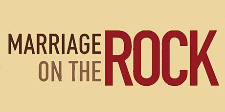 VIRTUAL Marriage on the Rock Marriage Enrichment Class (5 Session Class) tickets